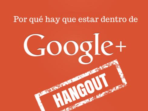 por que hay que estar en google+
